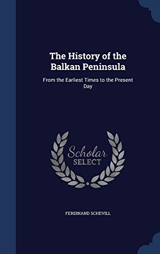 9781296876678: The History of the Balkan Peninsula: From the Earliest Times to the Present Day