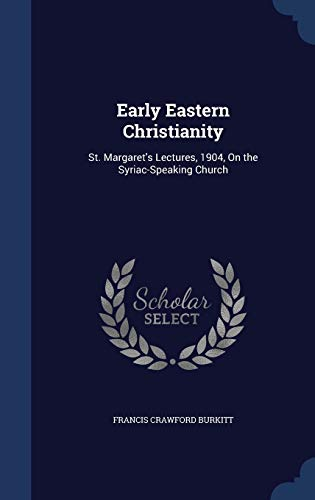 9781296879679: Early Eastern Christianity: St. Margaret's Lectures, 1904, On the Syriac-Speaking Church