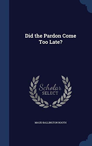 9781296880453: Did the Pardon Come Too Late?