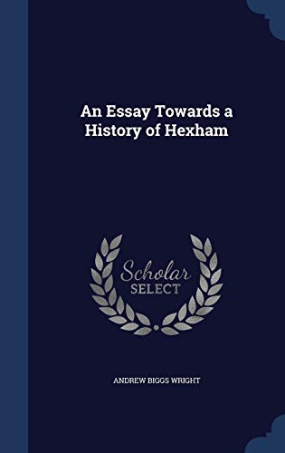 9781296885847: An Essay Towards a History of Hexham
