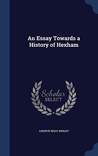 9781296885847: An Essay Towards a History of Hexham
