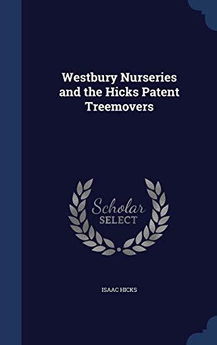 9781296888350: Westbury Nurseries and the Hicks Patent Treemovers