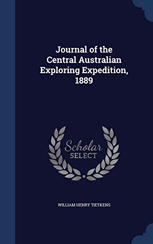 9781296888756: Journal of the Central Australian Exploring Expedition, 1889
