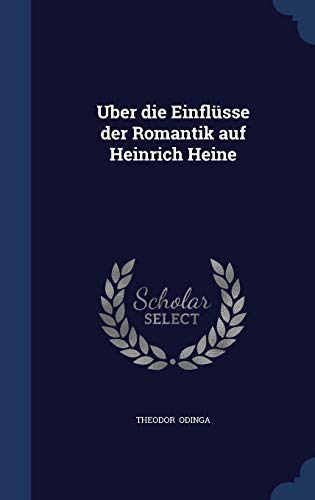 9781296889241: Uber die Einflüsse der Romantik auf Heinrich Heine