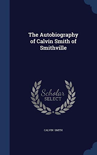 9781296889647: The Autobiography of Calvin Smith of Smithville