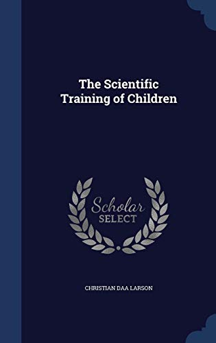 9781296893019: The Scientific Training of Children
