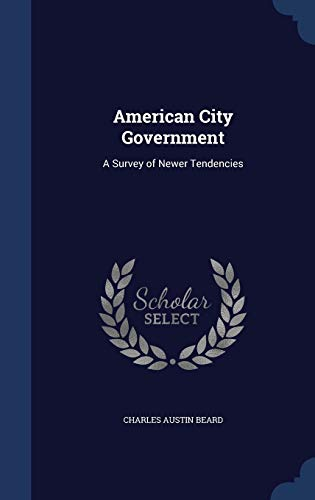 9781296893170: American City Government: A Survey of Newer Tendencies