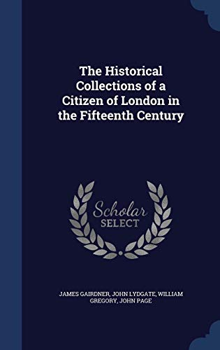 9781296897239: The Historical Collections of a Citizen of London in the Fifteenth Century