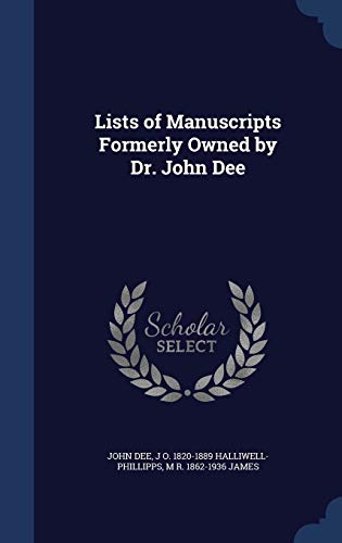 9781296898151: Lists of Manuscripts Formerly Owned by Dr. John Dee