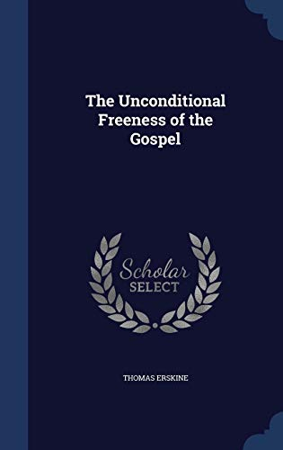 9781296902599: The Unconditional Freeness of the Gospel