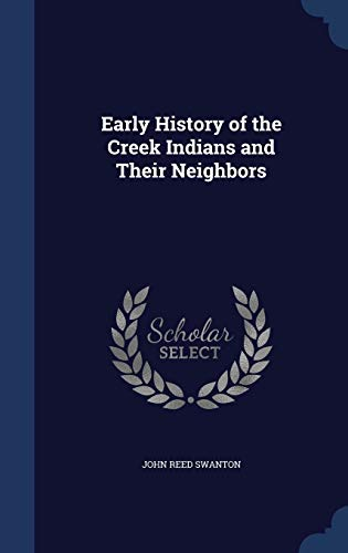 9781296903510: Early History of the Creek Indians and Their Neighbors