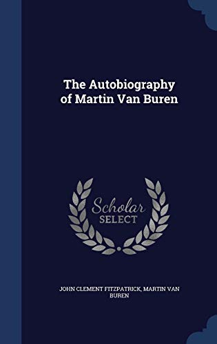 9781296906436: The Autobiography of Martin Van Buren