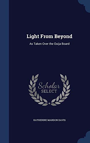 9781296908898: Light From Beyond: As Taken Over the Ouija Board