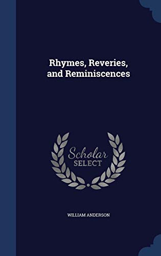 9781296910426: Rhymes, Reveries, and Reminiscences