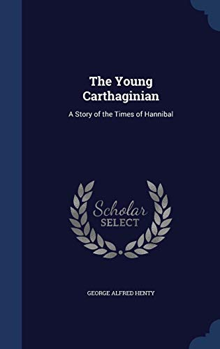 9781296914288: The Young Carthaginian: A Story of the Times of Hannibal