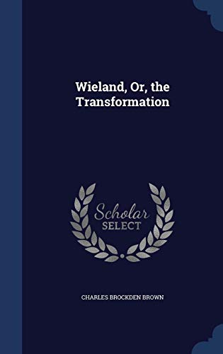 9781296914400: Wieland, Or, the Transformation