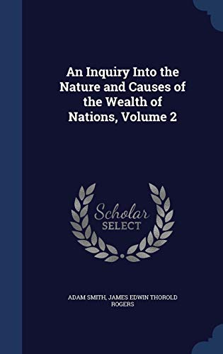9781296916121: An Inquiry Into the Nature and Causes of the Wealth of Nations, Volume 2