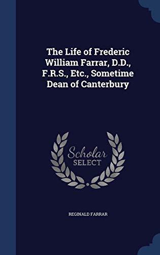 The Life of Frederic William Farrar, D.D.,: Farrar, Reginald