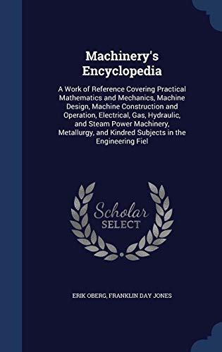 Machinery s Encyclopedia: A Work of Reference: Erik Oberg, Franklin