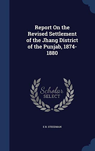 Report on the Revised Settlement of the: E B Steedman