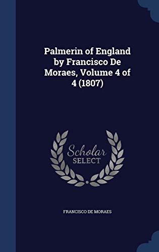 9781296923419: Palmerin of England by Francisco De Moraes, Volume 4 of 4 (1807)