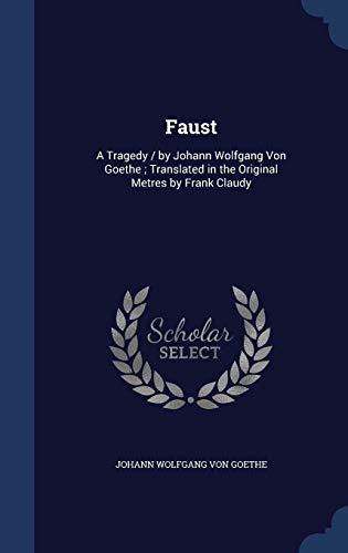 Faust: A Tragedy / By Johann Wolfgang: Johann Wolfgang von