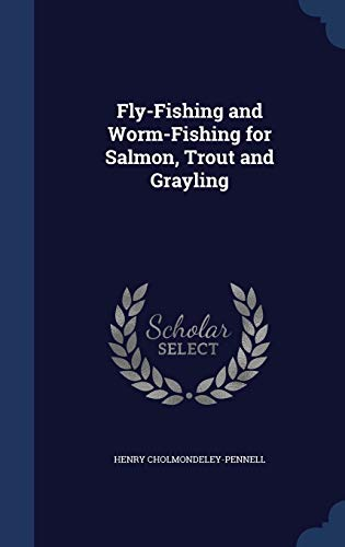 9781296925963: Fly-Fishing and Worm-Fishing for Salmon, Trout and Grayling