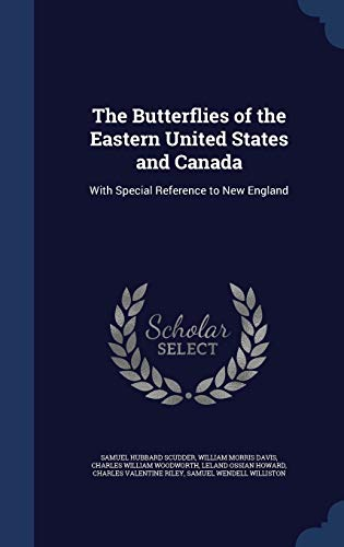 9781296930783: The Butterflies of the Eastern United States and Canada: With Special Reference to New England
