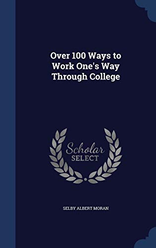 9781296933081: Over 100 Ways to Work One's Way Through College