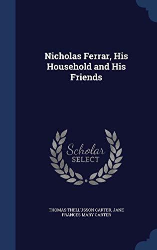 9781296933302: Nicholas Ferrar, His Household and His Friends