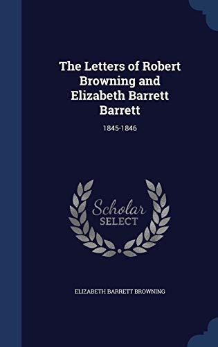 9781296934576: The Letters of Robert Browning and Elizabeth Barrett Barrett: 1845-1846