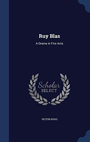9781296938765: Ruy Blas: A Drama in Five Acts