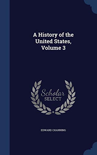 9781296938796: A History of the United States, Volume 3