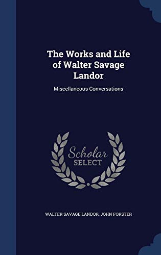 9781296939090: The Works and Life of Walter Savage Landor: Miscellaneous Conversations