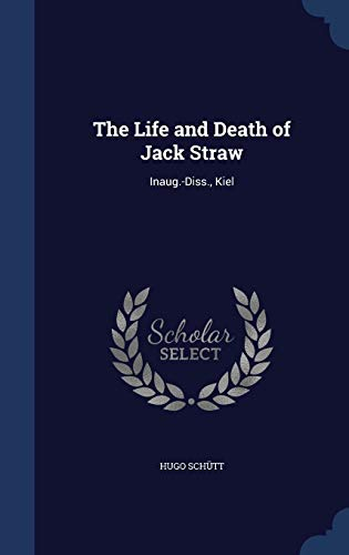 9781296939694: The Life and Death of Jack Straw: Inaug.-Diss, Kiel