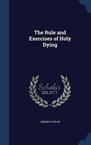 9781296940942: The Rule and Exercises of Holy Dying