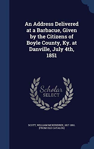 9781296942243: An Address Delivered at a Barbacue, Given by the Citizens of Boyle County, Ky. at Danville, July 4th, 1851