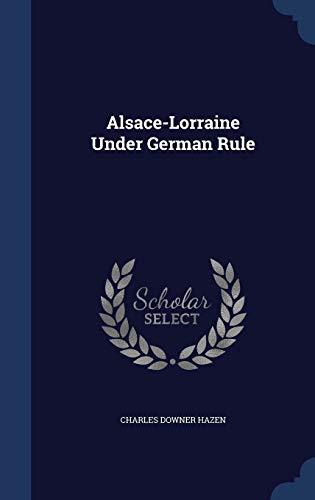 9781296944995: Alsace-Lorraine Under German Rule