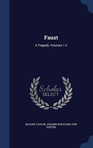 Faust: A Tragedy, Volumes 1-2 (Hardback): Bayard Taylor, Johann