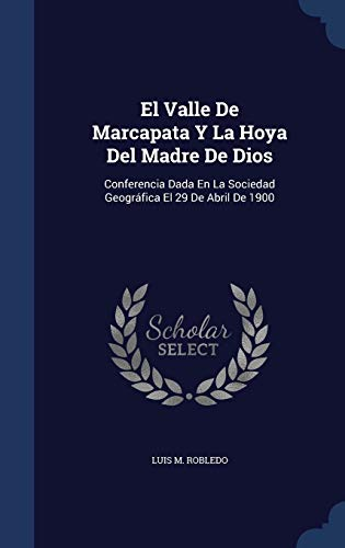 El Valle de Marcapata y La Hoya: Luis M Robledo
