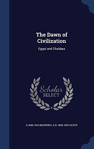 9781296946753: The Dawn of Civilization: Egypt and Chaldæa
