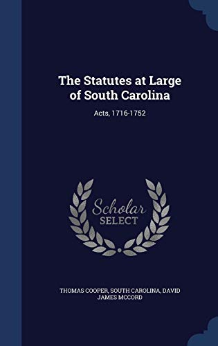 9781296951665: The Statutes at Large of South Carolina: Acts, 1716-1752