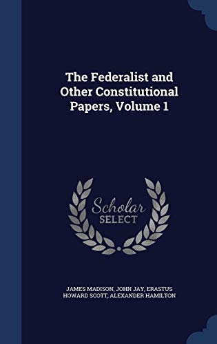 9781296954987: The Federalist and Other Constitutional Papers, Volume 1
