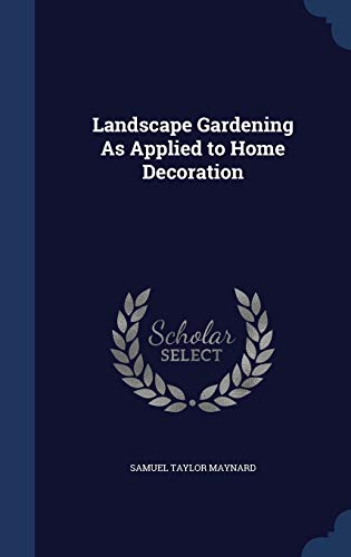 9781296955113: Landscape Gardening As Applied to Home Decoration