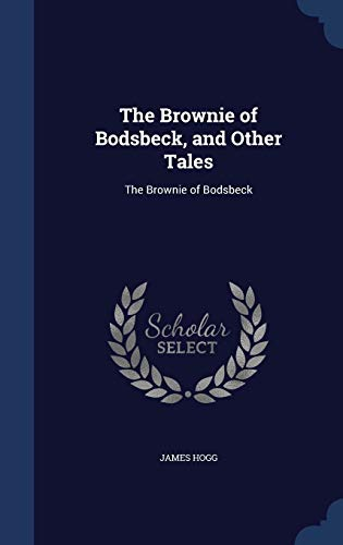 9781296957612: The Brownie of Bodsbeck, and Other Tales