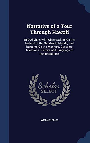 9781296961039: Narrative of a Tour Through Hawaii: Or Owhyhee; With Observations On the Natural of the Sandwich Islands, and Remarks On the Manners, Customs, Traditions, History, and Language of the Inhabitants