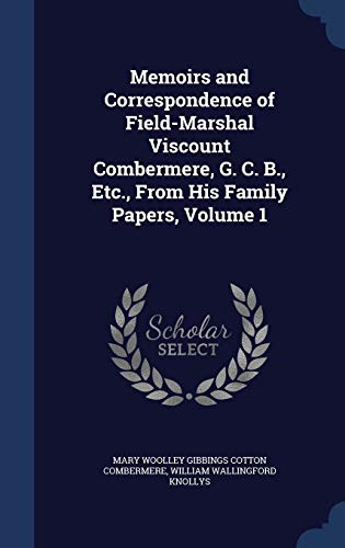 9781296964030: Memoirs and Correspondence of Field-Marshal Viscount Combermere, G. C. B., Etc., from His Family Papers, Volume 1