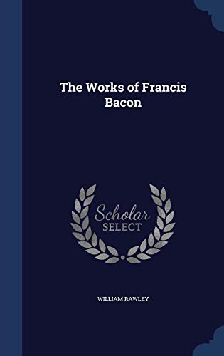 9781296964252: The Works of Francis Bacon