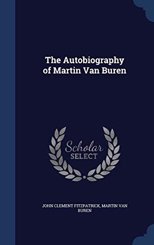 9781296964351: The Autobiography of Martin Van Buren