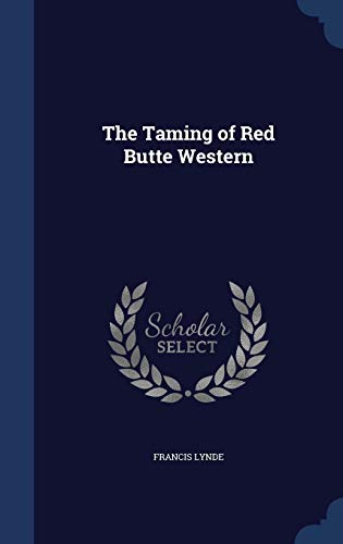 9781296965549: The Taming of Red Butte Western